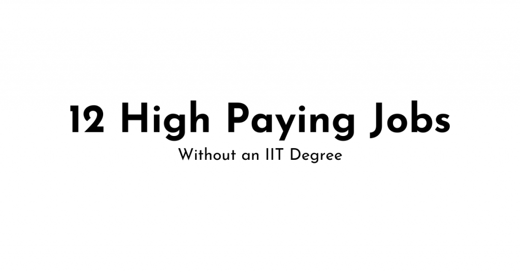 12 high paying jobs beyond IIT